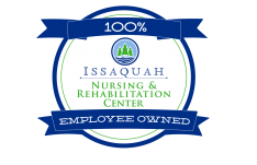 Issaquah Nursing & Rehabilitation Center is 100% Employee Owned!